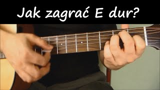 Jak grać na gitarze: lekcja 5 - Jak zagrać akord E Dur.