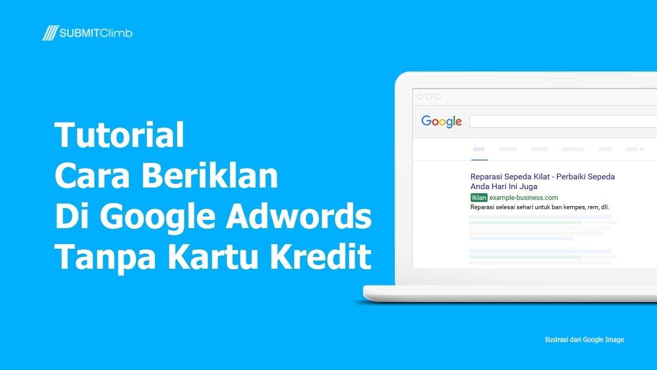 Cara Beriklan Di Google Adwords Tanpa Kartu Kredit Youtube