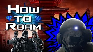 Rainbow Six | How to get good at Roaming (Tips and Tricks to help you Rank Up)