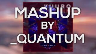 KUURO - Afraid of the Dark vs Au5 - Blossom [_Quantum Mashup]