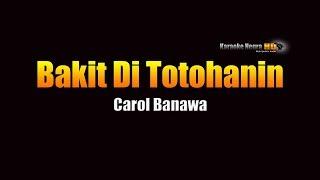 Bakit Di Totohanin - Carol Banawa (KARAOKE)