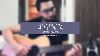 Baixar Ausência (Marília Mendonça) - Thiago Rodrigo
