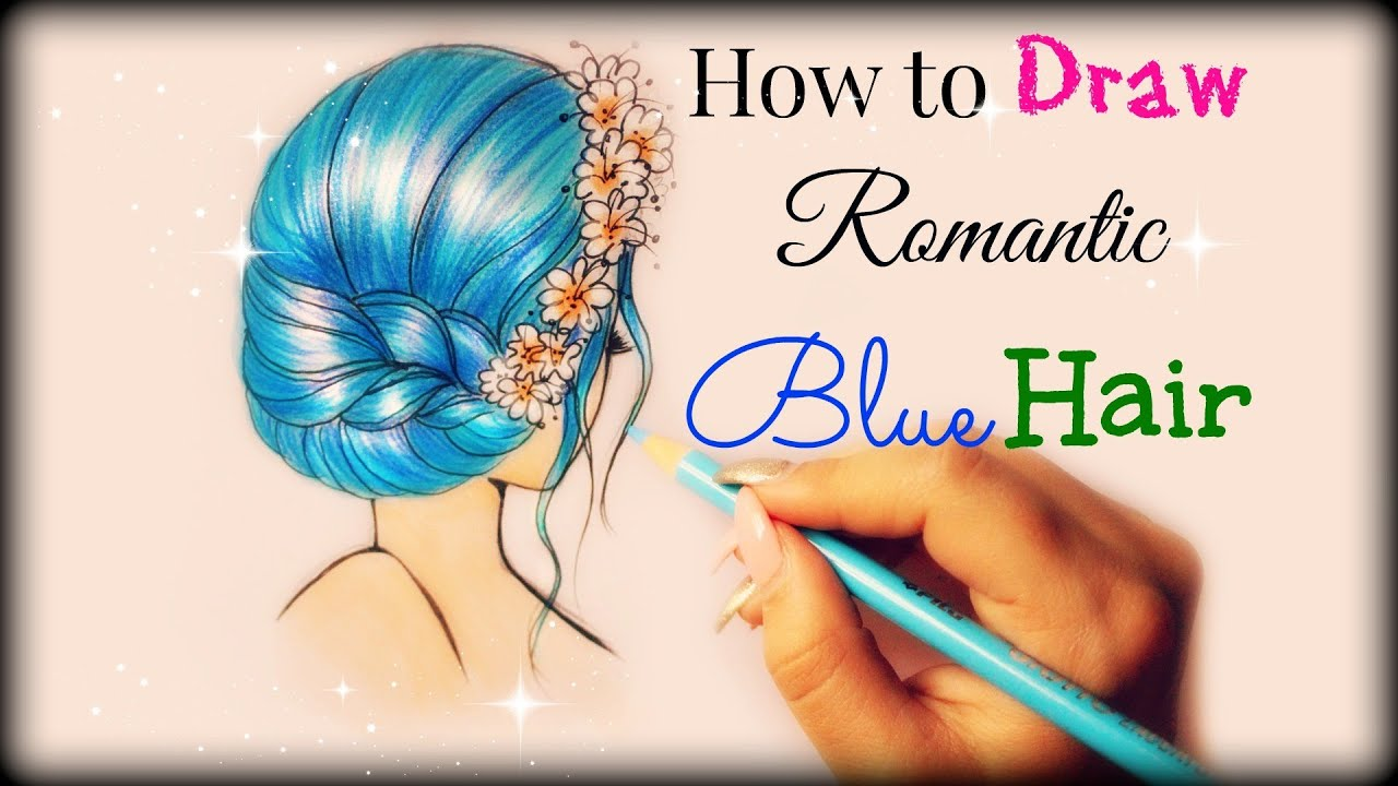 Drawing Tutorial How To Draw And Color Blue Romantic Hair