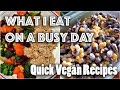WHAT I EAT IN A (BUSY) DAY #26 | Quick Vegan Recipes