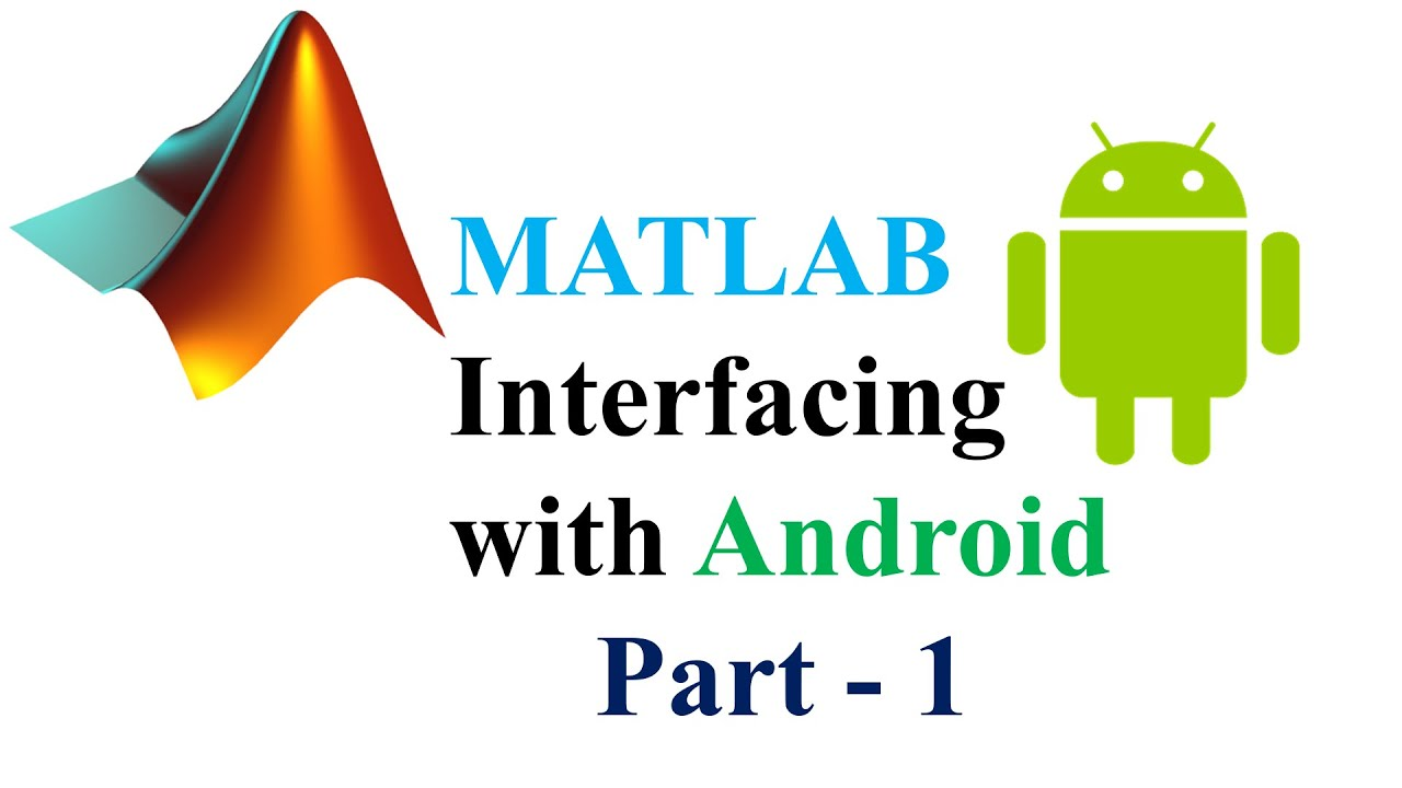 Android Mobile Interfacing with MATLAB : Footstep Count Example using  Accelerometer Part 1