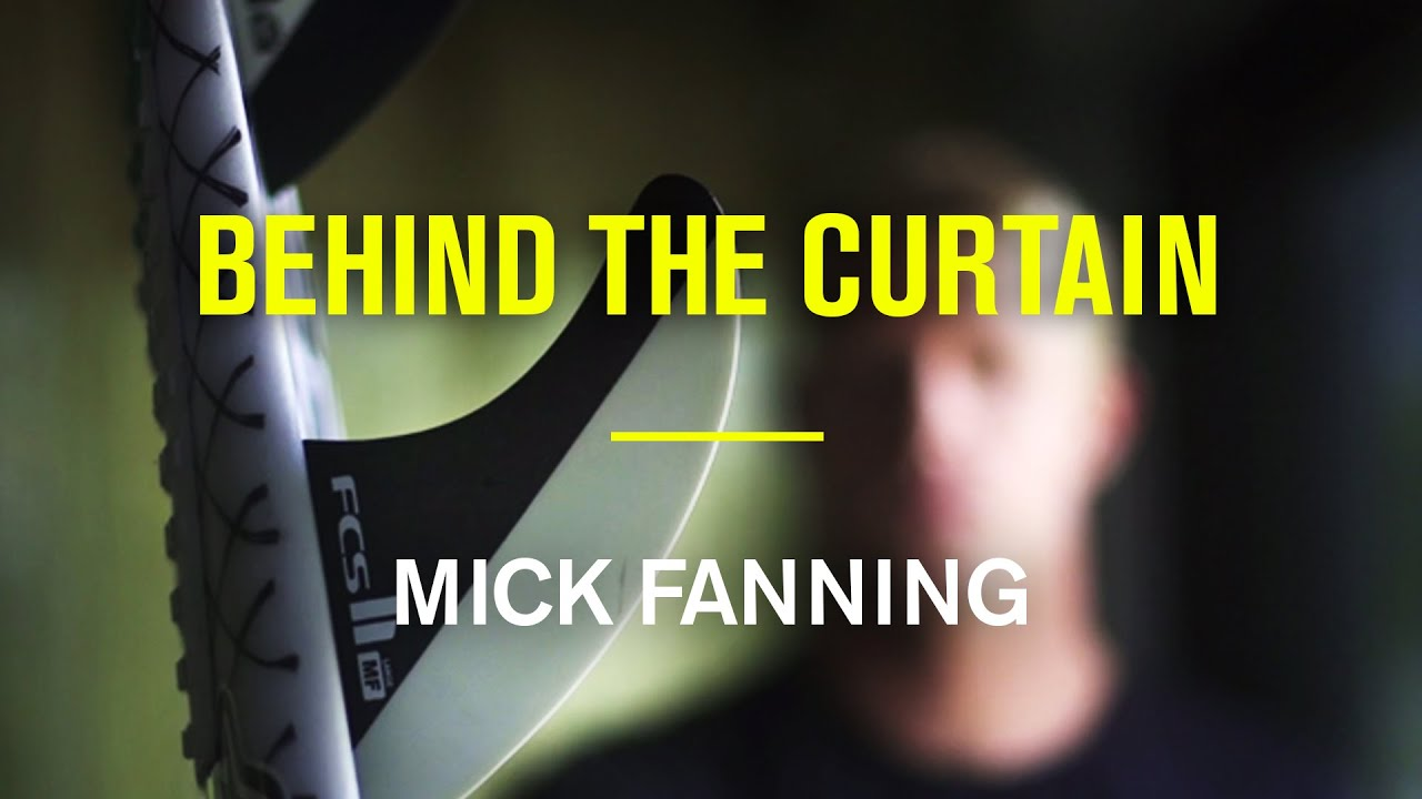 Behind The Curtain Mick Fanning