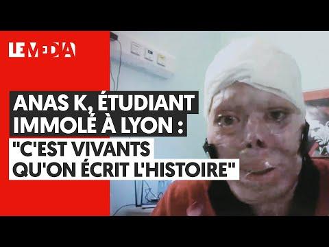 ANAS K, ÉTUDIANT IMMOLÉ À LYON : \
