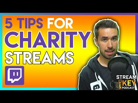 5 Tips for CHARITY Streaming (Twitch Basics)