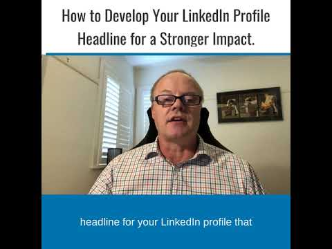 How to Develop Your LinkedIn Headline for a Stronger Impact.