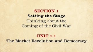 MOOC | The Market Revolution and Democracy | The Civil War and Reconstruction, 1850-1861 | 1.1.1