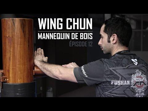 Wing Chun : Apprendre le Mannequin de bois - Épisode 12
