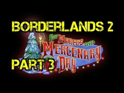 Borderlands 2 New Head Hunter DLC How Marcus Saved Mercenary Day Part 3 |