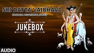 Sri Datta Vaibhava Songs || Kannada Devotional Songs || Sri Guru Datta Songs