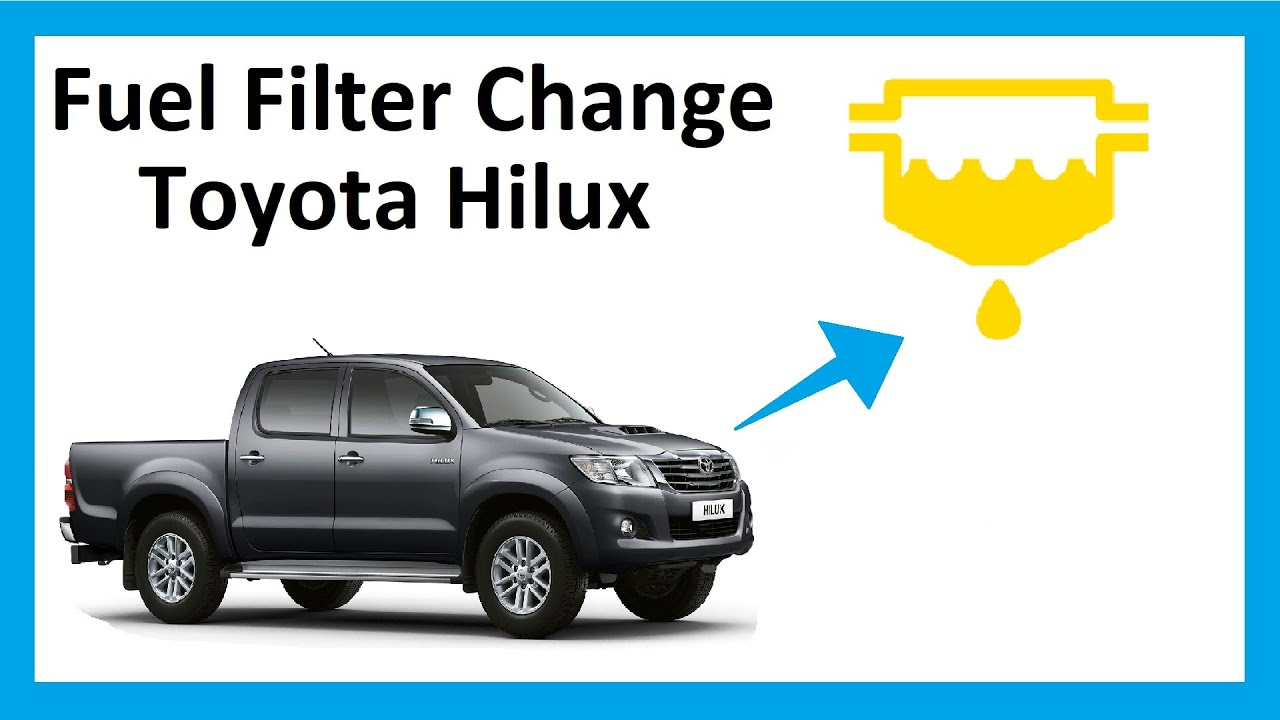 How To Change The Fuel Filter On Toyota Hilux Mk6 Vigo