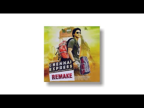 Chennai Express Movie Remix | Bootleg By Sannobeats - Chennai Express Song Theme