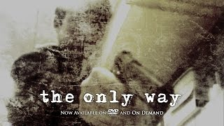 The Only Way (2004) Trailer #3