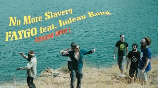 No More Slavery - Faygo feat. Judean Kong (Official Video)