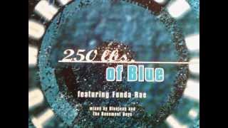 250 LBS of Blue feat. Fonda Rae - You don