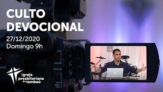 IPTambaú | Culto Devocional (Transmissão Completa) | 27/12/2020