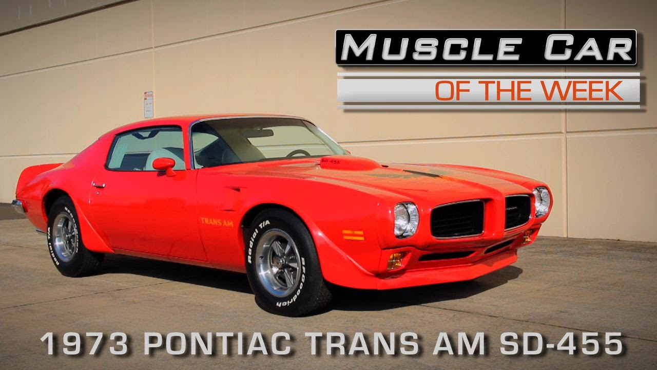 Charmant Muscle Car Of The Week Video Episode #148: 1973 Pontiac Trans Am SD 455    YouTube