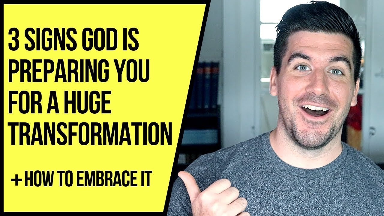 3 Signs God Is Preparing You for a Big Transformation