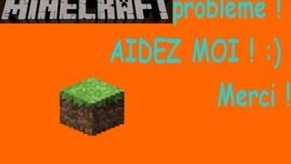 [HD] Minecraft,Problème ! HELP ! [FR]