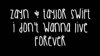 Zayn Malik & Taylor Swift I Don't Wanna Live Forever Lyrics (Fifty Shades Darker)