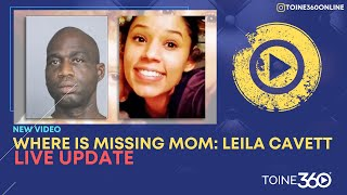 Where Is #LeilaCavette? Missing Mom Case
