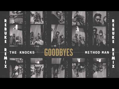 The Knocks - Goodbyes feat Method Man Rebuke Remix