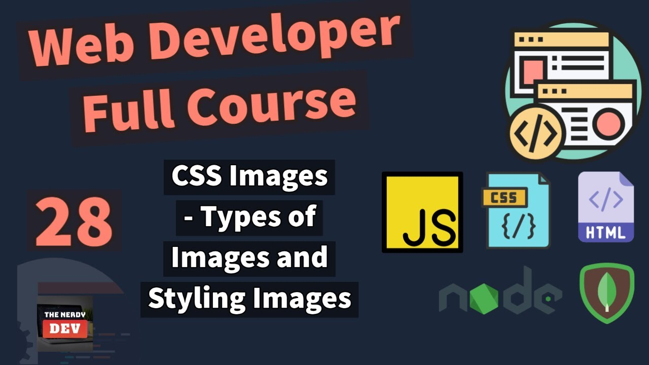 Web Developer Full Course - CSS Images - Types and Understanding Background Property