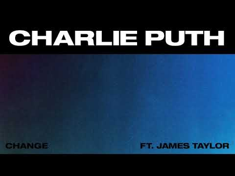 Charlie Puth - Change (feat. James Taylor) [Official Audio]