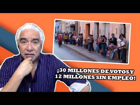 ¡30 MILLONES DE VOTOS Y 12 MILLONES SIN EMPLEO! | La Otra Opinión