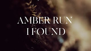 Amber Run - I Found (Lyrics)