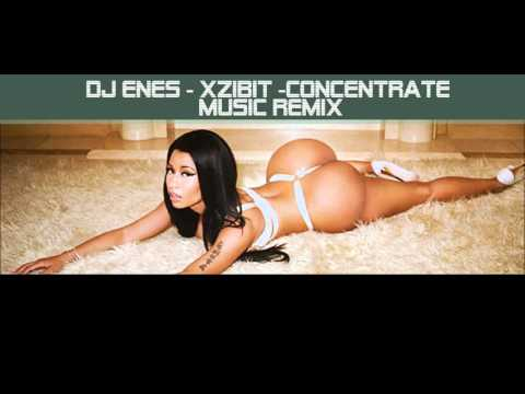 Dj Enes   Xzibit  Ccentrate  Music Remix