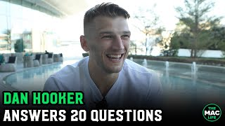 Dan Hooker Answers 20 Random Questions