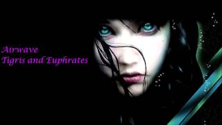 Airwave - Tigris and Euphrates (Original Mix)