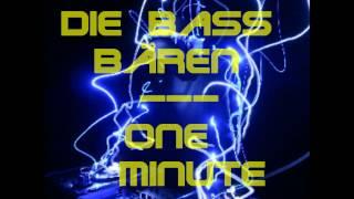 Die Bass Bären - One Minute