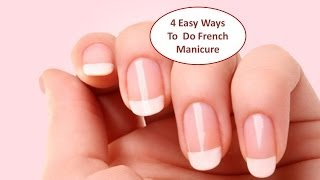 4 Easy Ways To Do French Manicure (Hindi)
