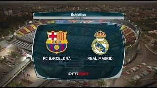 PES 2017: QUICK MATCH | Fc Barcelona Vs. Real MAdrid
