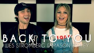 Louis Tomlinson & Bebe Rexha - Back To You (cover by Wesley Stromberg and Mason Ashley)