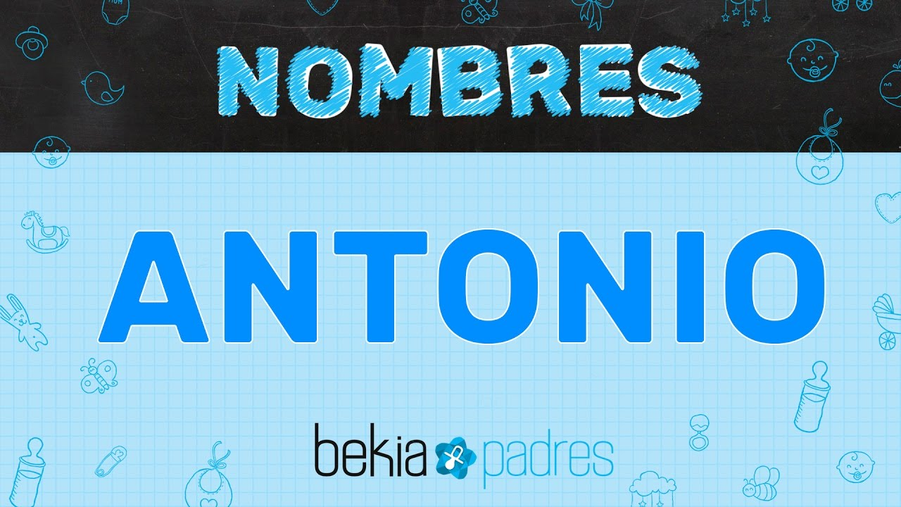 Significado Del Nombre Antonio Youtube