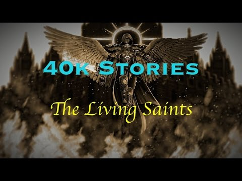40k Stories: The Living Saints