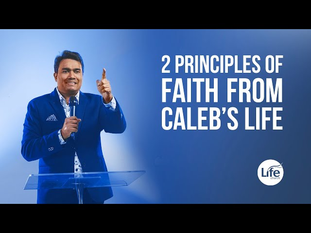 Two Principles of Faith from Caleb's Life | Rev Paul Jeyachandran