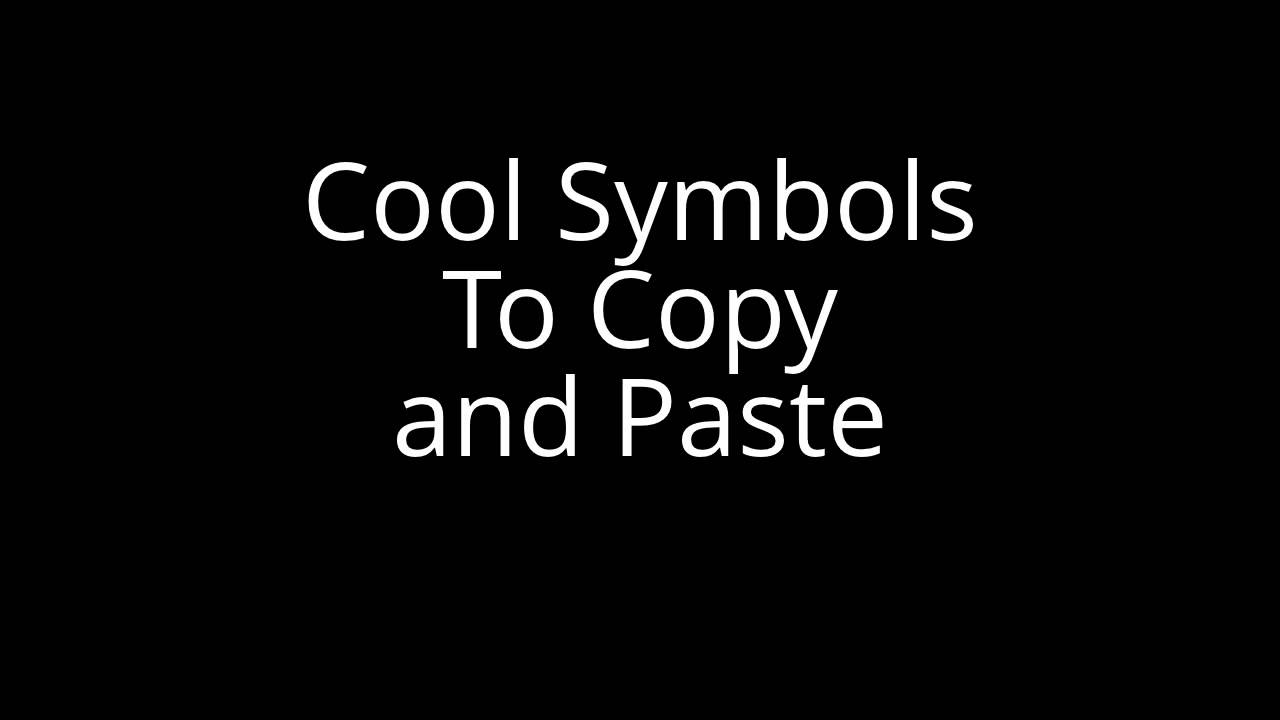 Symbols To Copy And Paste Youtube