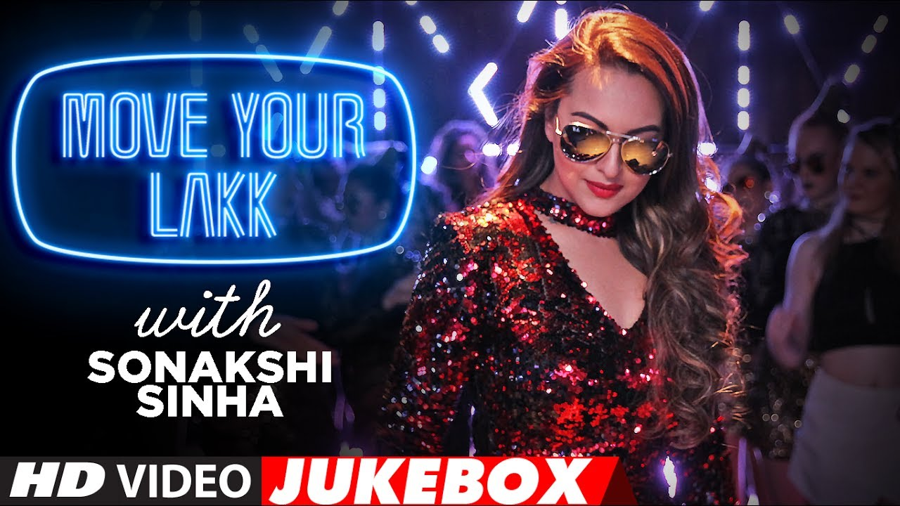 Download Move Your Lakk  With Sonakshi Sinha | Latest Hindi Songs 2017 | New Songs (Video Jukebox) |