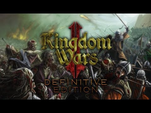 Kingdom Wars 2: Definitive Edition → КАМПАНИЯ