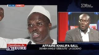 QUESTION DE LHEURE AFFAIRE KHALIFA SALL DEMBA KANDJI DEBOUTE LA CEDEAO du 2018-07-18