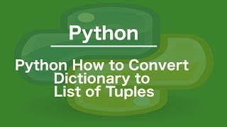 Python how to convert dictionary to list of tuples