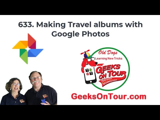 How to use Google Photos Albums to Organize Your Travels -Tutorial Video 633
