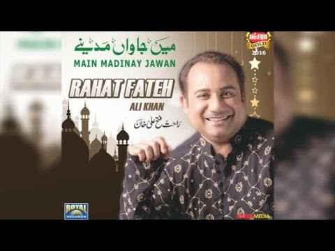 Rahat Fateh Ali Khan - Main Jawan Madinay - Full Audio - 201